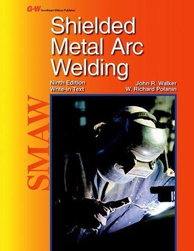 Shielded Metal Arc Welding 9th , Textb edition by Walker, John R., Polanin, W. Richard (2014) Paperback
