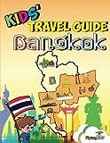 Kids  Travel Guide - Bangkok: The fun way to discover Bangkok-especially for kids (Kids  Travel Guide Series) (Volume 31)