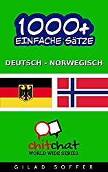 1000+ Einfache Sätze Deutsch - Norwegisch (Geplauder Weltweit)