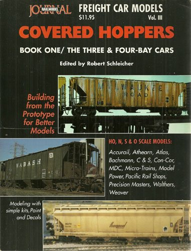 Freight Car Models Volume III - Covered Hoppers Book 1 - The Three & Four Bay Cars