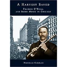 Harvest Saved: Francis O'Neil