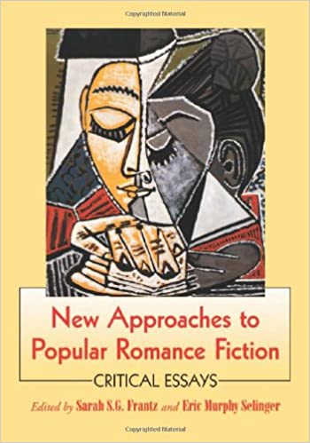New Approaches To Popular Romance Fiction Critical Essays Sarah