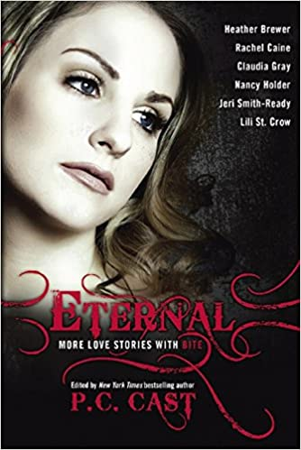 Eternal: More Love Stories with Bite: P  C  Cast: 9781935618010