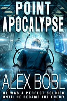 Point Apocalypse (a near-future action thriller) by [Bobl, Alex]