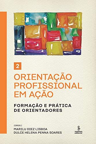 Orientação profissional em ação - Volume 2: Formação e prática de orientadores