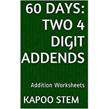 60 Addition Worksheets with Two 4-Digit Addends: Math Practice Workbook (60 Days Math Addition Series: Two)