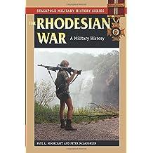 The Rhodesian War: A Military History
