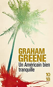 Un Américain bien tranquille - Graham Greene - Babelio