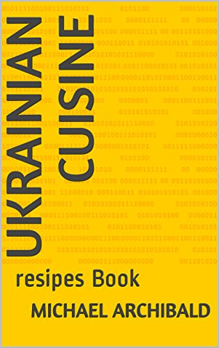 Ukrainian cuisine: resipes Book by Michael Archibald