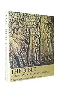 Hardcover The Bible: History and Culture of a People. A Pictorial narration by Erich Lessing. Book