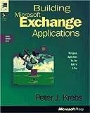 Building Microsoft Exchange Applications, Peter J. Krebs, 157231334X
