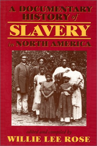 A Documentary History of Slavery in North America