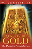 Brentridge Gold:The Pleiades Portals Series, William J. Lambert III, 0595653251