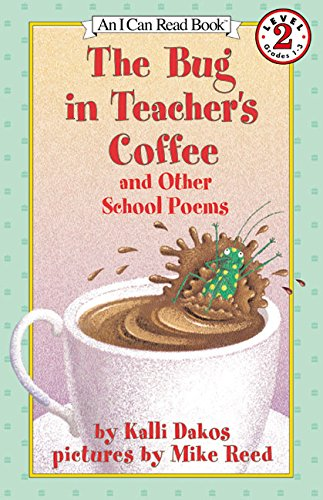 The Bug in Teacher's Coffee: And Other School Poems (I Can Read Level 2) pdf
