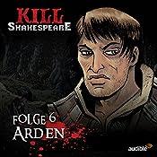 Arden (Kill Shakespeare 6)   Conor McCreery, Anthony Del Col
