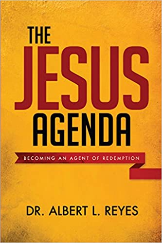 The Jesus Agenda: Albert L Reyes: 9780578162928: Amazon.com ...