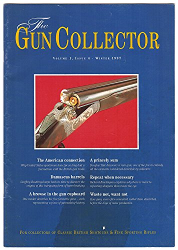 (The Gun Collector magazine, For Collectors of Classic British Shotguns & Fine Sporting Rifles, Volume 1, Issue 4, Winter 1997)