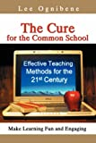 The Cure for the Common School, Lee Ognibene, 0595702384
