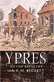 Ypres, Ian F. W. Beckett, 0582506123