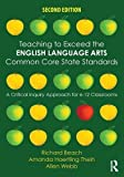 Teaching to Exceed the English Language Arts Common Core State Standards 2nd Edition