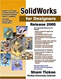 SolidWorks for Designers Release 2005, Sham Tickoo, 1932709045