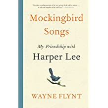 Mockingbird Songs: My Friendship with Harper Lee