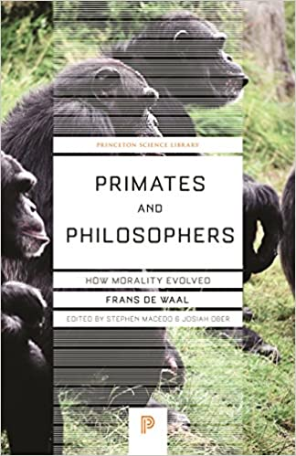 2a1ab4a7d6c Primates and Philosophers  How Morality Evolved (Princeton Science  Library)  Frans de Waal