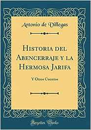 Historia del Abencerraje y la Hermosa Jarifa: Y Otros
