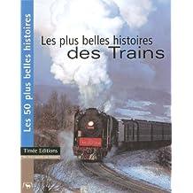 Les plus belles histoires des trains