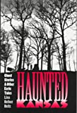 Haunted Kansas, Lisa Hefner Heitz, 0700608656