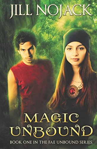 Magic Unbound, Book 1 (Fae Unbound Teen Young Adult Fantasy Series)