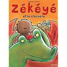 Zékéyé et le crocodile (Petites histoires Zékéyé) (French Edition)