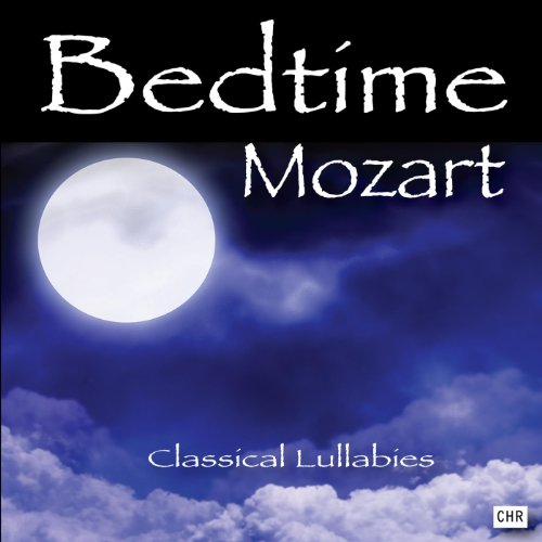 Bedtime Mozart: Classical Lull...