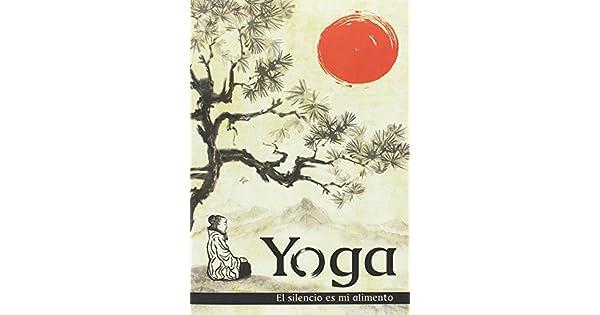Amazon.com: Yoga. el silencio es mi alimento (9788416646715 ...