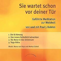 Sie wartet schon vor deiner Tür: Geführte Meditation zur Weisheit 2