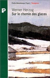 Sur le chemin des glaces par Herzog