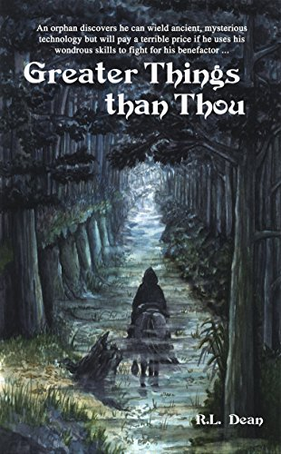 Greater Things Than Thou (Blood of the Prince Book 1) by [Dean, R.L.]