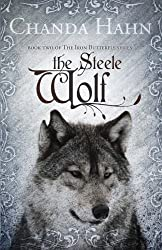 The Steele Wolf (Iron Butterfly) (Volume 2) by Hahn, Chanda (2013) Paperback