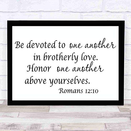 cupGTR :) Bible Wall Art-Perfect Christian Gift - with Frame - Size14x11in -Romans 1210, Be Devoted to One Another Brotherly Love Honor Above Yourselves (Be Devoted To One Another In Brotherly Love)