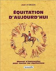 Equitation d'aujourd'hui. Manuel d'instruction pour toutes les équitations