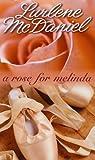 A Rose for Melinda, Lurlene McDaniel, 0553570900
