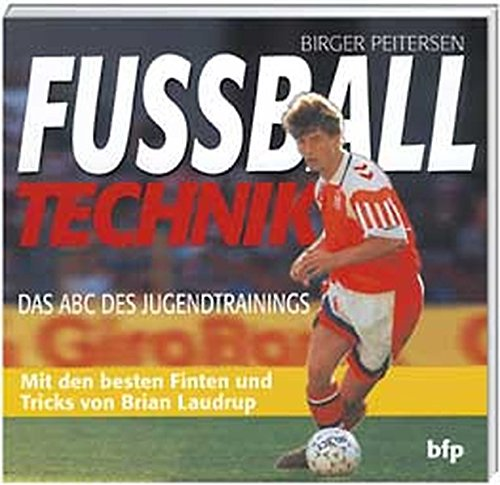 Fussball-Technik - Das ABC des Jugendtrainings.