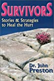Survivors: Stories and Strategies to Heal the Hurt, John D. Preston, 1886230447