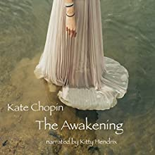 The Awakening Audiobook by Kate Chopin Narrated by Kitty Hendrix