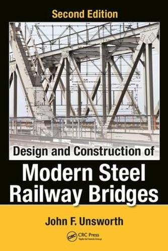 Design and Construction of Modern Steel Railway Bridges, Second Edition - Railroad Bridge Design
