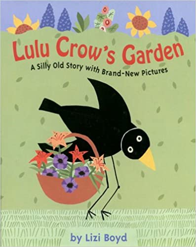 Lulu Crow's Garden: A silly old story with brand new