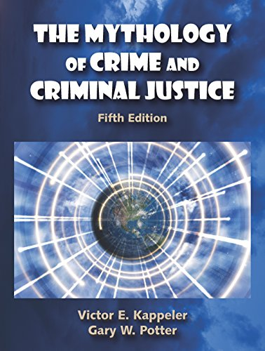 The Mythology of Crime and Criminal Justice, Fifth Edition