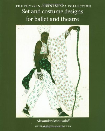 [Set and Costume Designs for Ballet and Theatre: The Thyssen-Bornemisza Collection] (Dance Costume Design Books)