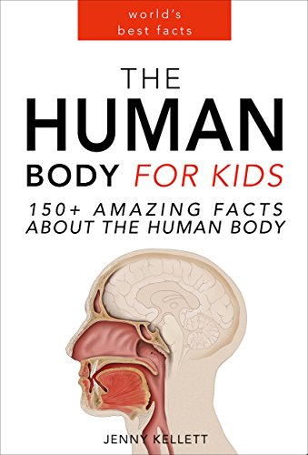 Amazon.com: The Human Body for Kids: 150+ Amazing Facts about the ...