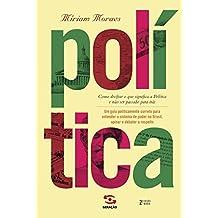 Política. Como Decifrar o que Significa a Política e não Ser Passado Para Trás